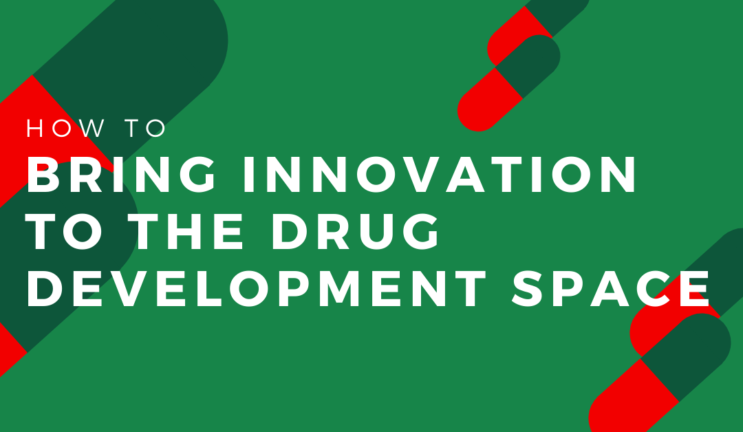 How to bring innovation to the drug development space